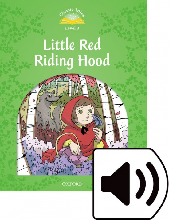 Classic Tales Second Edition Level 3 Little Red Riding Hood with audio Mp3