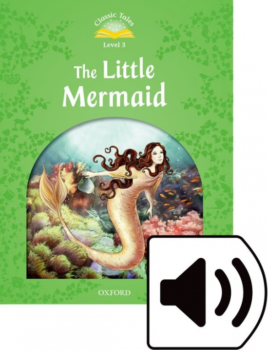 Classic Tales Second Edition Level 3 The Little Mermaid book + audio Mp3