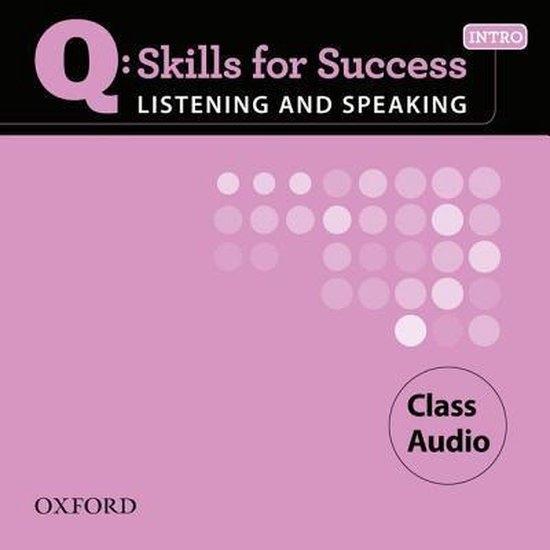 Q: Skills for Success Listening & Speaking Intro Class Audio CD