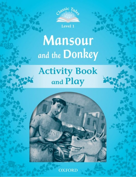 CLASSIC TALES Second Edition Beginner 1 Mansour and the Donkey Activity Book and Play