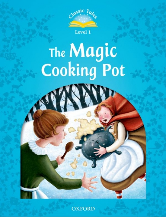 CLASSIC TALES Second Edition Beginner 1 The Magic Cooking Pot