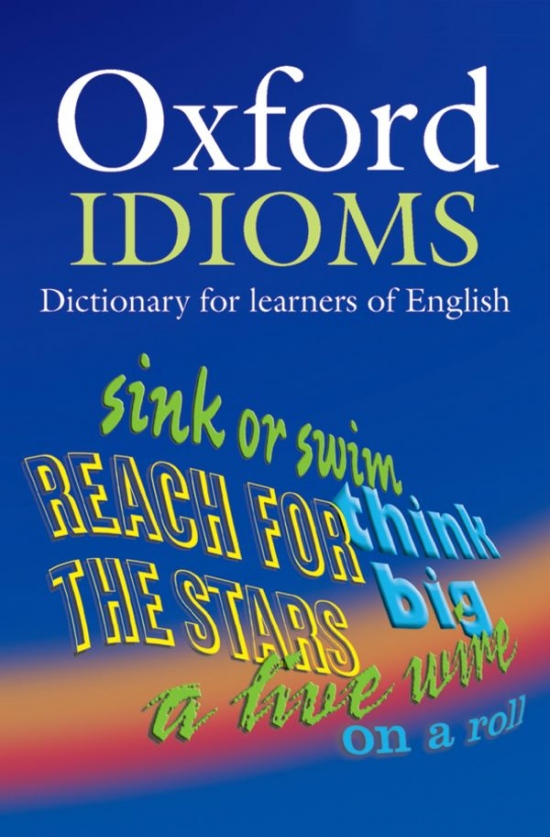 OXFORD IDIOMS DICTIONARY FOR LEARNERS 2ND ED