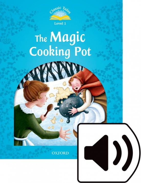 CLASSIC TALES Second Edition Beginner 1 The Magic Cooking Pot + Audio Mp3 Pack