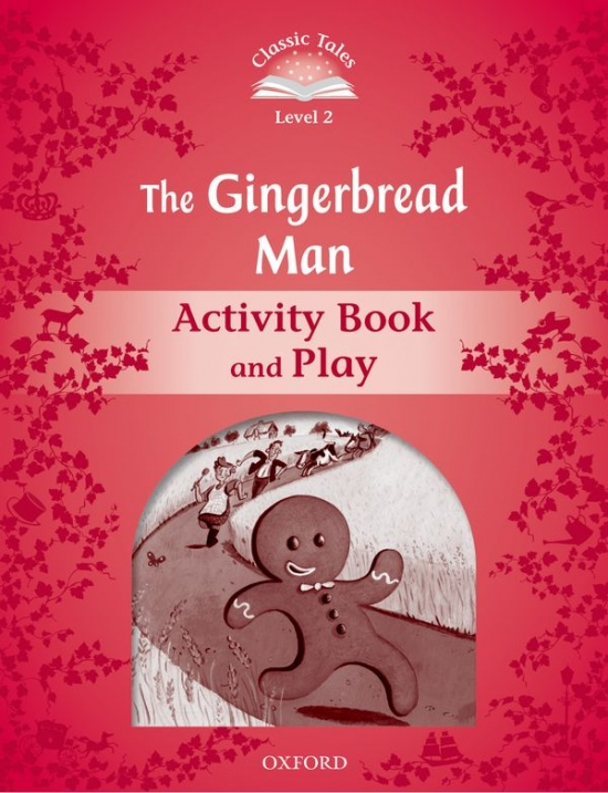 CLASSIC TALES Second Edition Level 2 The Gingerbread Man Activity Book and Play