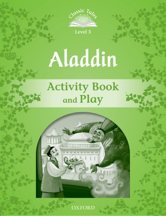 CLASSIC TALES Second Edition Level 3 Aladdin Activity Book and Play
