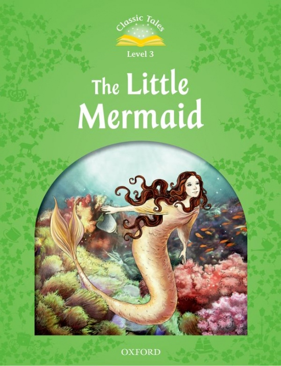 CLASSIC TALES Second Edition Level 3 The Little Mermaid
