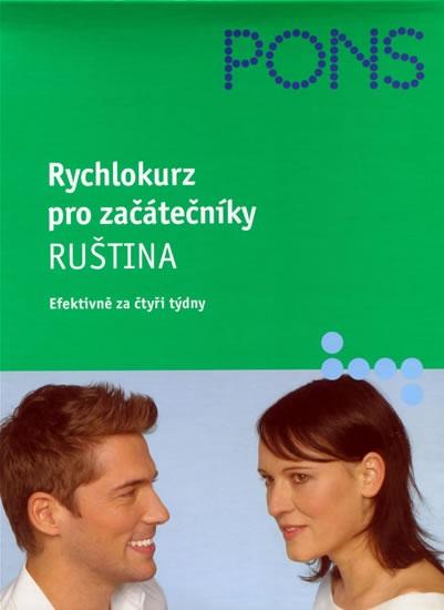 Rychlokurz pro začátečníky - Ruština (Efektivně za čtyři týdny) : 9788086906591