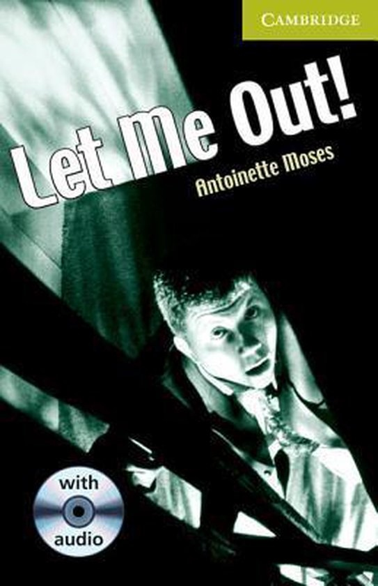 Cambridge English Readers Starter Let Me Out!: Book/Audio CD pack ( Science Fiction/ Horror)
