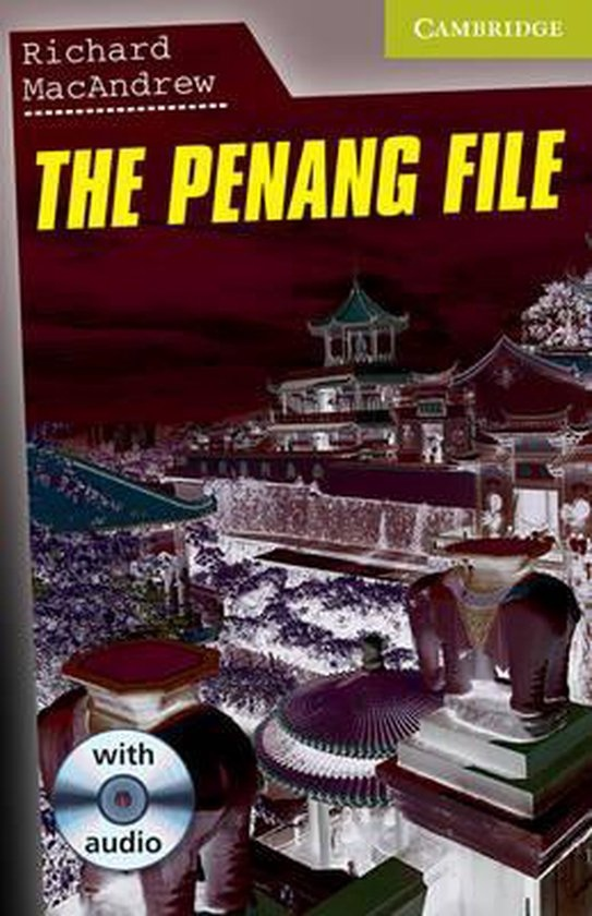 Cambridge English Readers Starter The Penang File: Book/Audio CD pack ( Thriller)