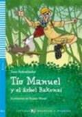 Lecturas ELI Infantil y Juvenil 3 TIO MANUEL Y EL ARBOL BAKONZI + CD