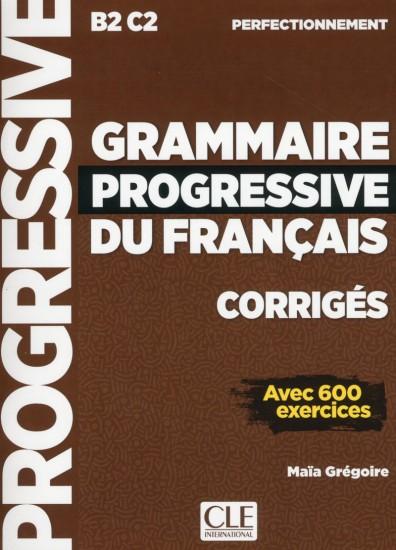 GRAMMAIRE PROGRESSIVE DU FRANCAIS: NIVEAU PERFECTIONNEMENT - CORRIGES