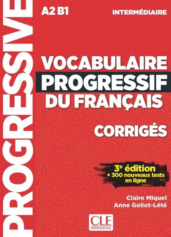 VOCABULAIRE PROGRESSIF DU FRANCAIS: NIVEAU INTERMEDIAIRE - CORRIGES, 3. edice