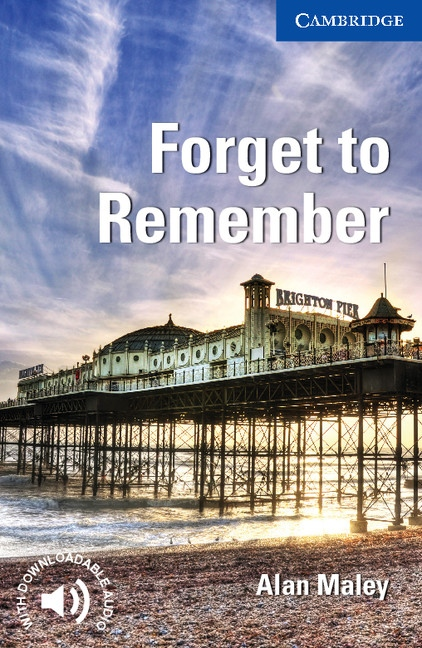 Cambridge English Readers 5 Forget to Remember