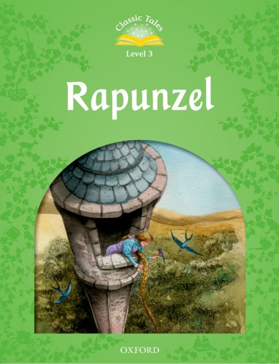 Classic Tales Second Edition Level 3 Rapunzel