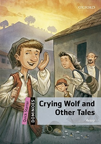 Dominoes Quick Starter Crying Wolf and Other Tales + MP3 Audio Download