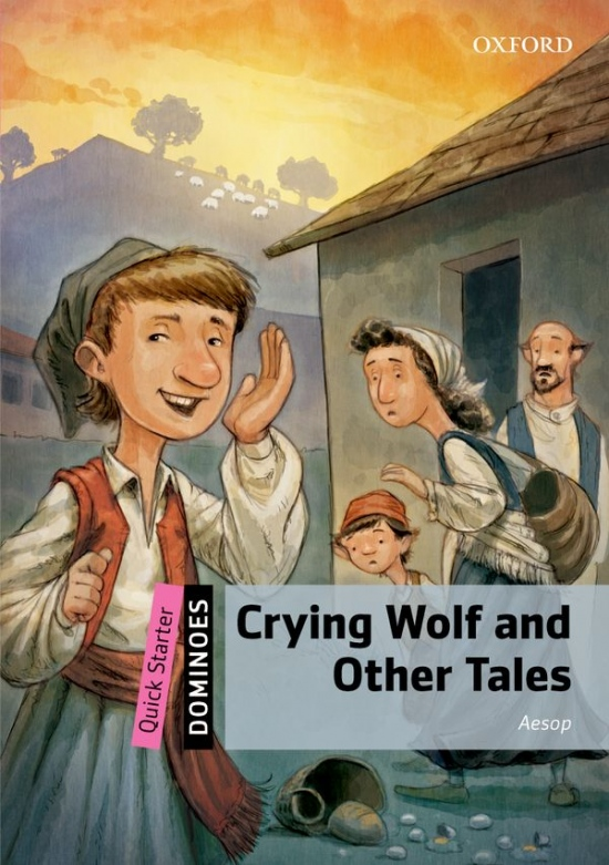 Dominoes Quick Starter Crying Wolf and Other Tales : 9780194249713
