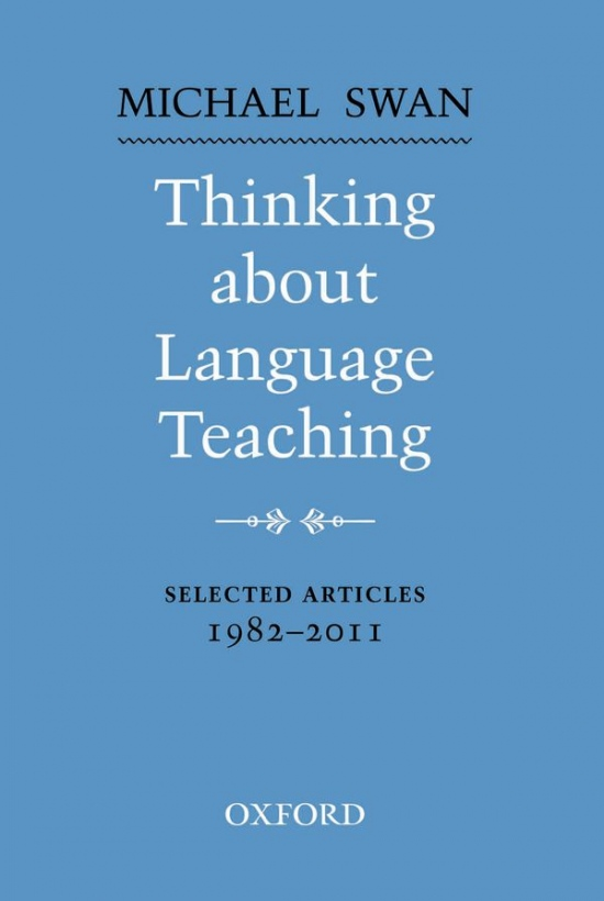 Thinking About Language Teaching - Selected Articles 1982-2011 : 9780194424813