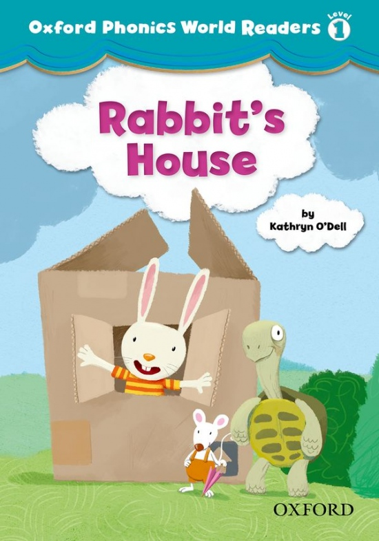 Oxford Phonics World 1 Reader: Rabbit´s House