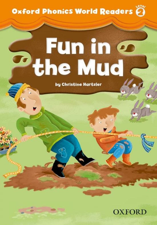 Oxford Phonics World 2 Reader: Fun in the Mud