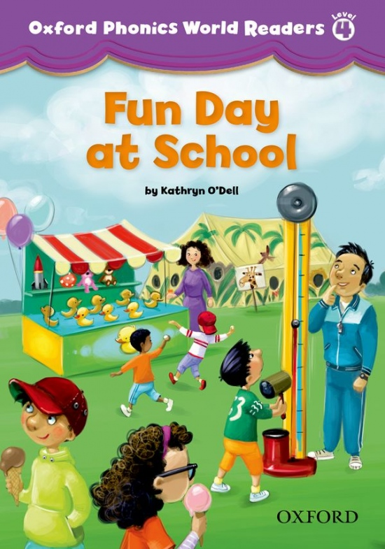 Oxford Phonics World 4 Reader: Fun Day at School