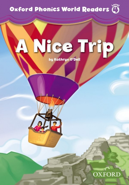 Oxford Phonics World 4 Reader: A Nice Trip