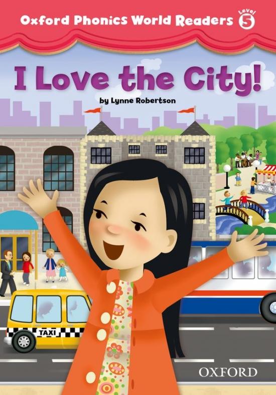 Oxford Phonics World 5 Reader: I Love the City!