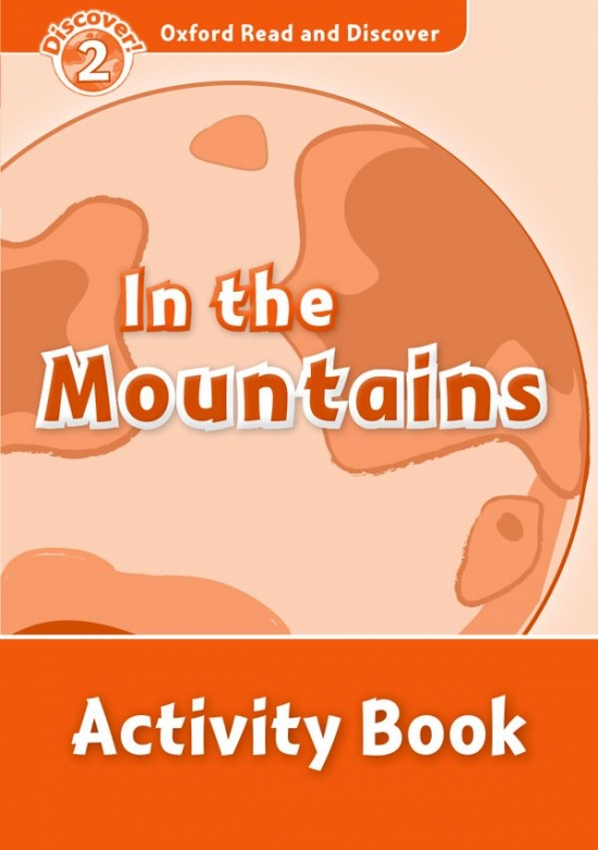 Oxford Read and Discover 2 In the Mountains Activity Book