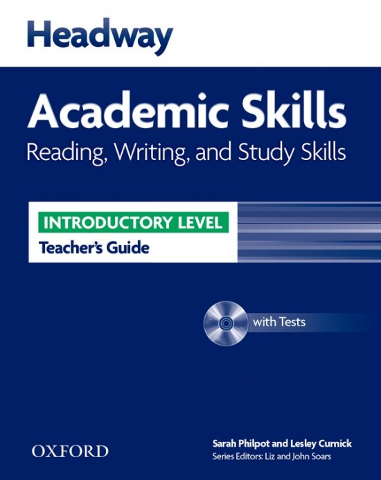 Headway Academic Skills Introductory Reading, Writing and Study Skills Teacher´s Guide with Tests CD-ROM