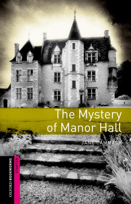 New Oxford Bookworms Library Starter The Mystery of Manor Hall : 9780194785990