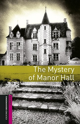 New Oxford Bookworms Library Starter The Mystery of Manor Hall with Audio download : 9780194620314