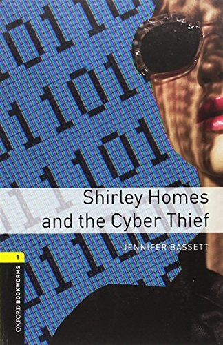 New Oxford Bookworms Library 1 Shirley Homes and the Cyber Thief with Audio Mp3 : 9780194637466