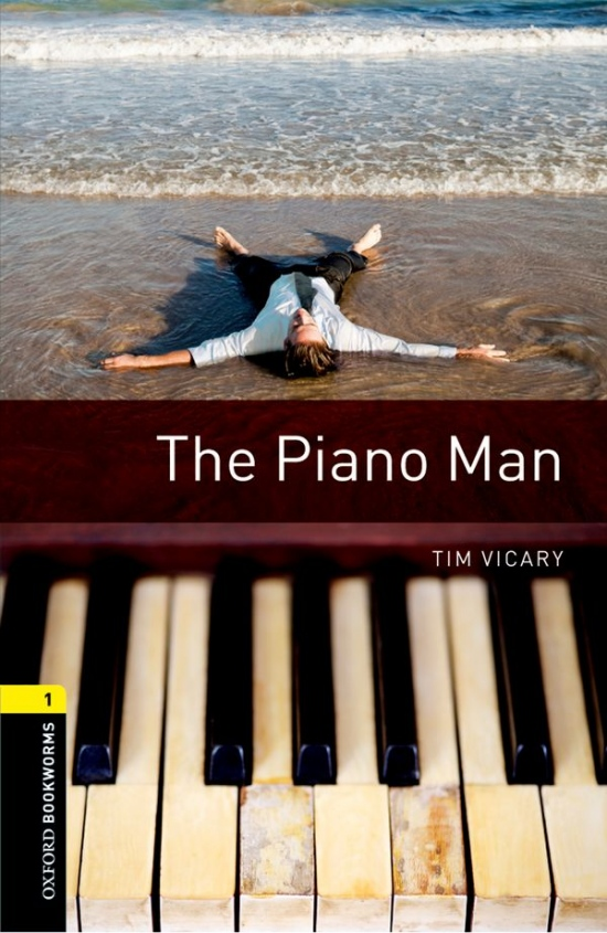 New Oxford Bookworms Library 1 The Piano Man : 9780194786102