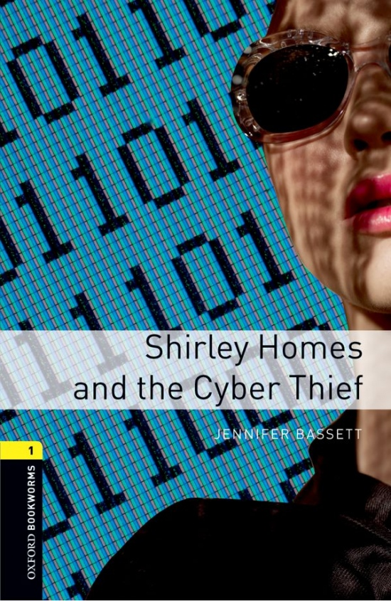 New Oxford Bookworms Library 1 Shirley Homes and the Cyber Thief : 9780194786119