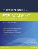 The Official Guide to PTE (Pearson Test of English) Academic with Audio CD & CD-ROM : 9781447928911