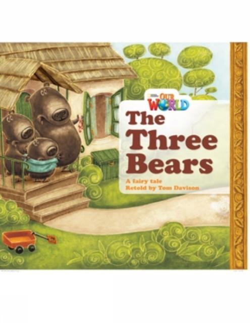 Our World 1 Reader Three Bears