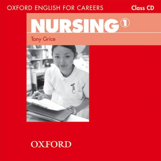 OXFORD ENGLISH FOR CAREERS NURSING 1 CLASS CD : 9780194569811