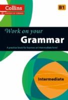Collins Work on your Grammar B1 Intermediate