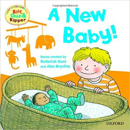 READ WITH BIFF, CHIP & KIPPER FIRST EXPERIENCES: A NEW BABY! (Oxford Reading Tree) : 9780192735157