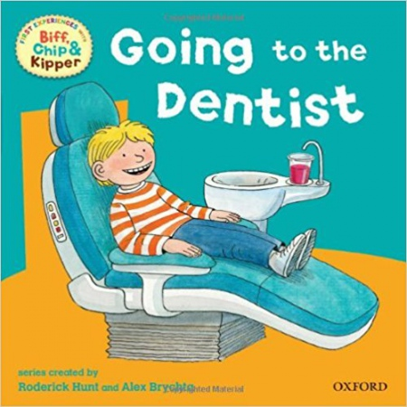 READ WITH BIFF, CHIP & KIPPER FIRST EXPERIENCES: GOING TO THE DENTIST (Oxford Reading Tree)