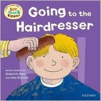 READ WITH BIFF, CHIP & KIPPER FIRST EXPERIENCES: GOING TO THE HAIRDRESSER (Oxford Reading Tree) : 9780198487913
