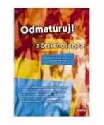Odmaturuj z českého jazyka (rozšířené vydání)