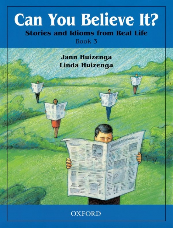 Can You Believe It? - Stories and Idioms from Real Life 3: Student´s Book : 9780194372763