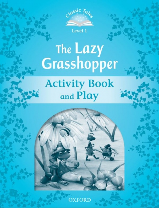CLASSIC TALES Second Edition Beginner 1 The Lazy Grasshopper Activity Book and Play