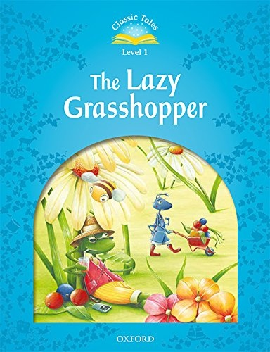 CLASSIC TALES Second Edition Beginner 1 The Lazy Grasshopper + audio Mp3