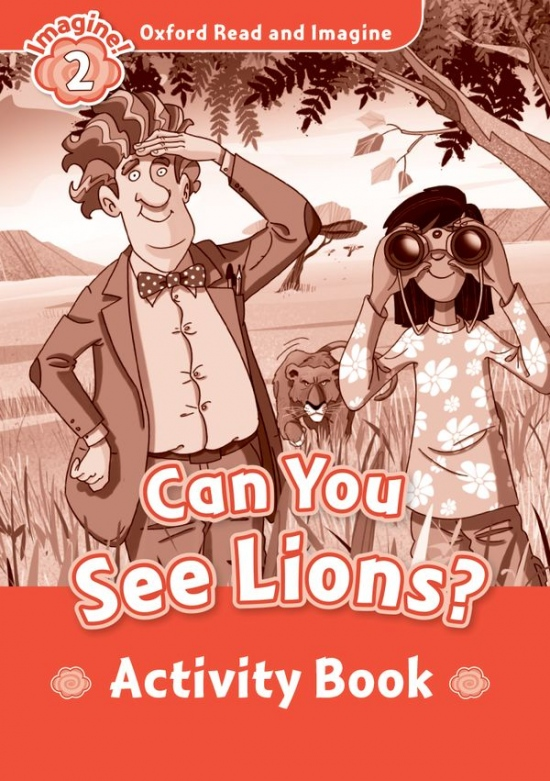 Oxford Read and Imagine 2 Can you see Lions? Activity Book