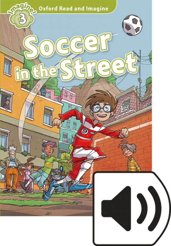 Oxford Read and Imagine 3 Soccer in the Street Audio Mp3 Pack