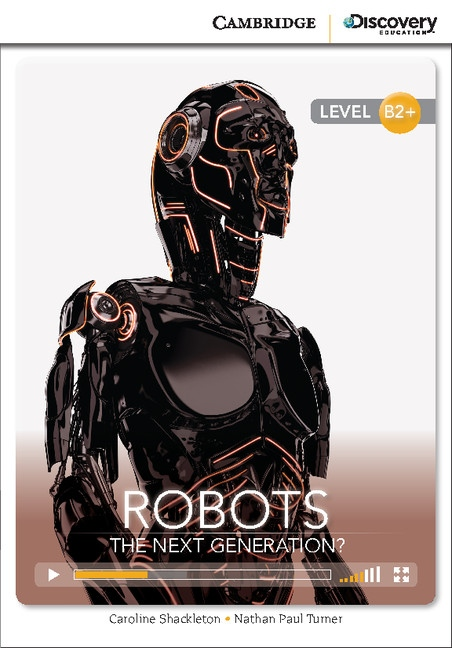 Cambridge Discovery Education Interactive Readers B2+ Robots: The Next Generation? : 9781107677623