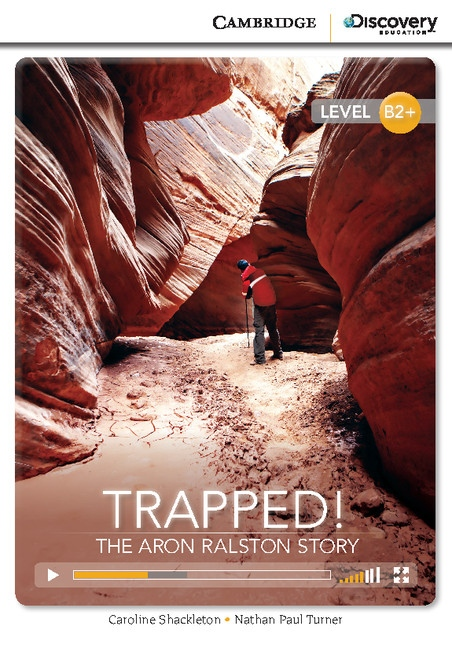 Cambridge Discovery Education Interactive Readers B2+ Trapped! The Aron Ralston Story