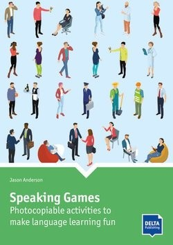 Speaking Games - Photocopiable Activities to Make Language Learning Fun (2020 Edition)