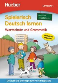 Spielerisch Deutsch lernen, Neue Geschichten Wortschatz und Grammatik - Lernstufe 1